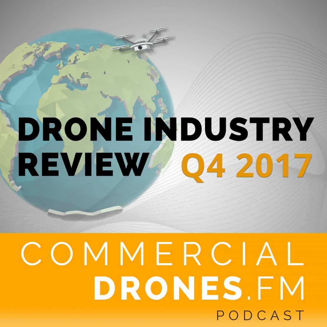 Drone Industry Review: Q4 2017